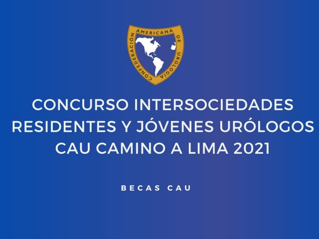 CONCURSO INTERSOCIEDADES RESIDENTES Y JÓVENES URÓLOGOS CAU CAMINO A LIMA 2021